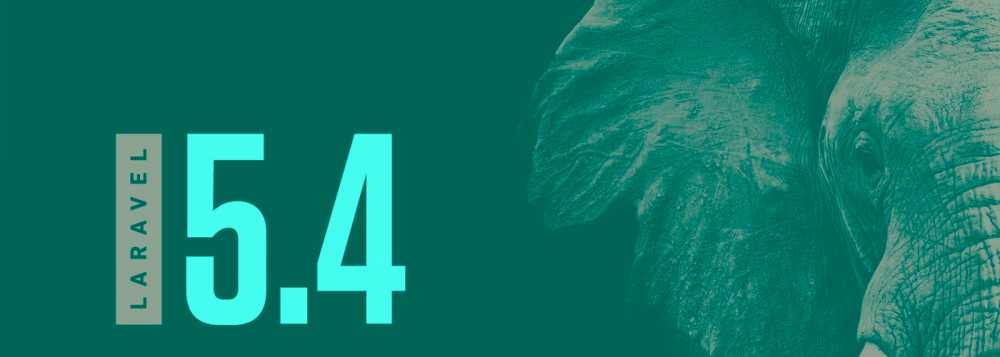 Laravel 5.4: versión nueva, funcionalidades nuevas